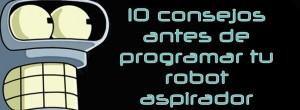 10 consejos antes de programar tu robot aspirador