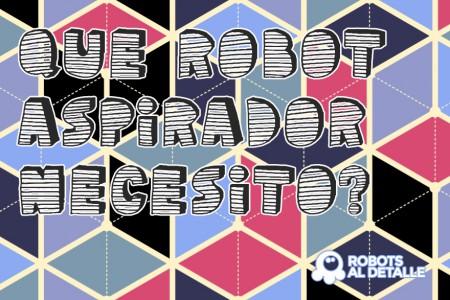 Como elegir el robot aspirador que necesitas