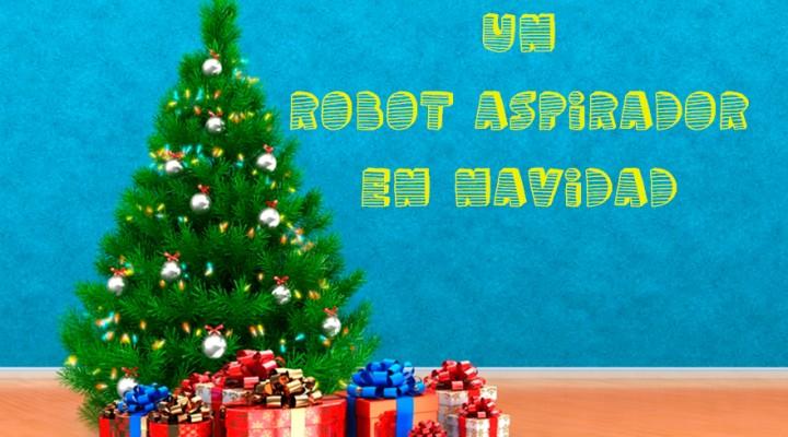 Pistas para comprar un robot aspirador en Navidad